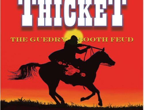 "THE PANDEMIC FORCED THIS TEXAS NATIVE TO FINALLY PUBLISH ""BIG THICKET,"" THE TRUE TALE OF THE GUEDRY-BOOTH FAMILY FEUD"