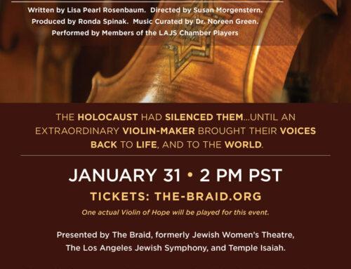 Un Programa del teatro The Braid (anteriormente, Jewish Women's Theatre) con música de la Sinfónica Judía de Los Ángeles trae historias de violines sobrevivientes del Holocausto a nuevas generaciones